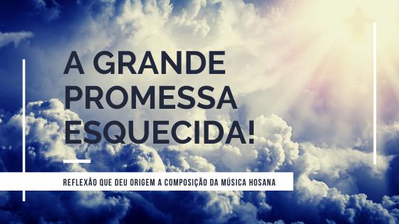 Jesus virá! A grande promessa esquecida